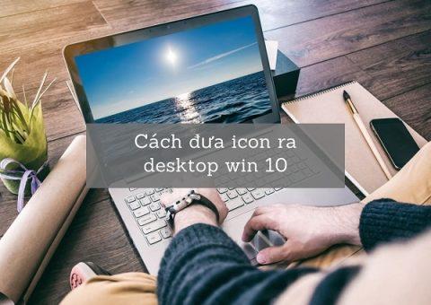 Cách đưa Icon Ra Desktop Win 10