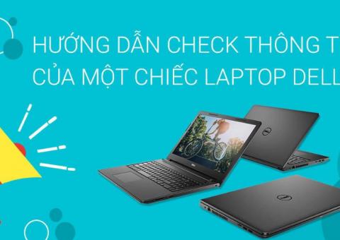 Cach Kiem Tra Laptop Dell Chinh Hang Chec Service Tag