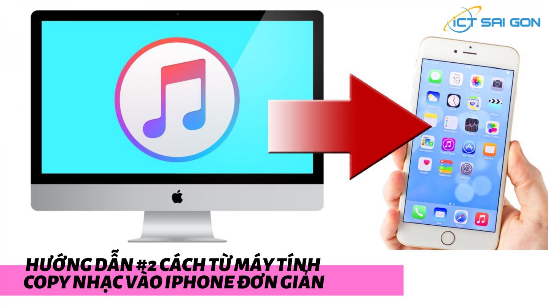 Hướng Dẫn #2 Cách Từ Máy Tính Copy Nhạc Vào Iphone Đơn Giản